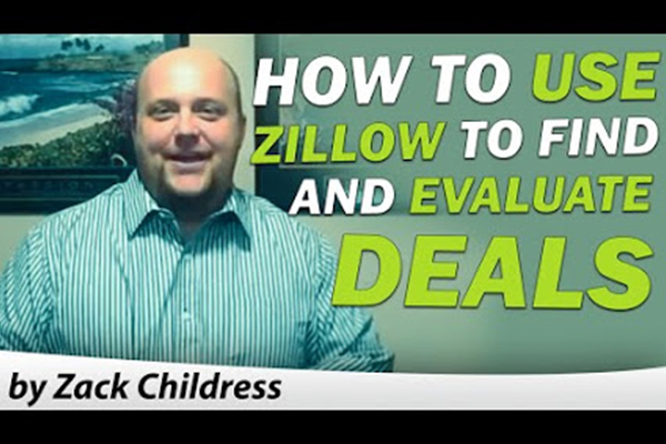 How to Use Zillow to Find and Evaluate Deals by Zack Childress
