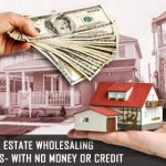 real-estate-wholesaling-ideas--with-no-money-or-credit