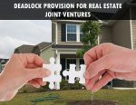 deadlock-provision-for-real-estate-joint-ventures