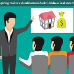 Why-aspiring-realtors-should-attend-Zack-Childress-real-estate-seminar